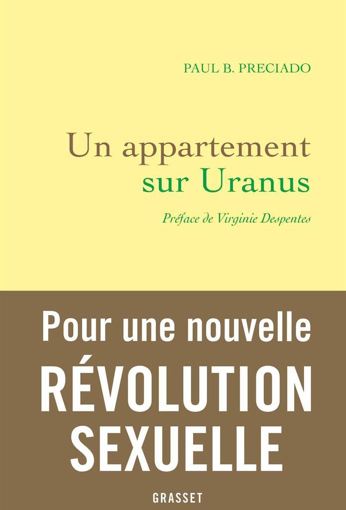 Un appartement sur Uranus : chroniques de la traversée / Paul B. Preciado |