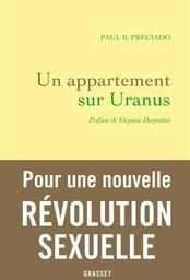 Un appartement sur Uranus : chroniques de la traversée / Paul B. Preciado | Preciado, Paul B. (1970-....). Auteur