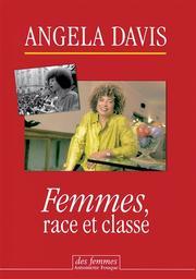 Femmes, race et classe / Angela Davis | Davis, Angela (1944-....). Auteur