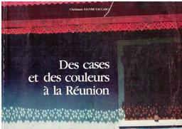 Des cases et des couleurs à la Réunion | Fauvre-Vaccaro, Christiane