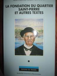 Oeuvres de Jules Hermann . Tome I, La fondation du quartier Saint-Pierre et autres textes / édité par Jean-François Reverzy    Hermann, Jules (1845-1924)