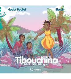 Tibouchina : conte créole bilingue | Poullet, Hector